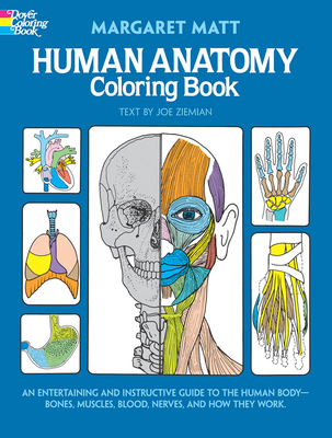 Human Anatomy Coloring Book - Matt, Margaret, and Ziemian, Joe (Text by)