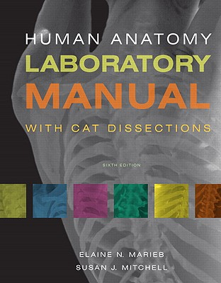 Human Anatomy Laboratory Manual with Cat Dissections - Marieb, Elaine Nicpon, and Mitchell, Susan J, and Marieb