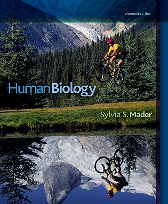 Human Biology - Mader, Sylvia S, and Longenbaker, Susannah Nelson (Contributions by), and Lyle-Ippolito, Kimberly (Contributions by)