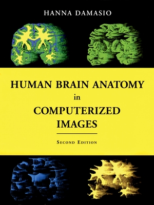Human Brain Anatomy in Computerized Images - Damasio, Hanna, M.D., and Oxford University Press (Creator)