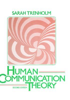 Human Communication Theory - Trenholm, Sarah