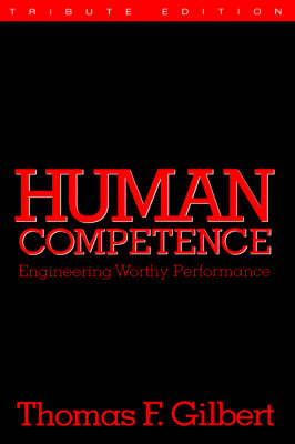 Human Competence: Engineering Human Performance - Gilbert, T
