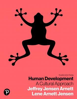 Human Development: A Cultural Approach - Jensen Arnett, Jeffery, and Arnett, Jeffrey, and Jensen, Lene