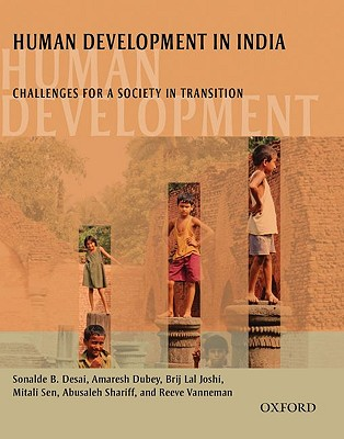 Human Development in India: Challenges for a Society in Transition - Desai, Sonalde, Professor, and Dubey, Amaresh, and Joshi, Brijlal