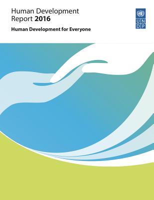 Human development report 2016: human development for everyone - United Nations Development Programme