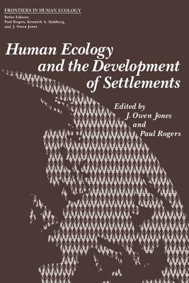 Human Ecology and the Development of Settlements - Jones, J (Editor)