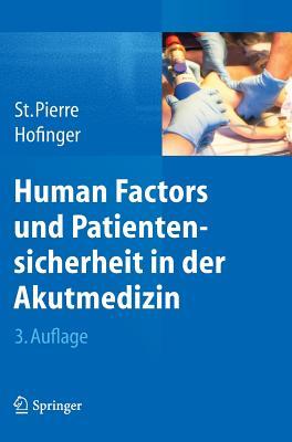 Human Factors Und Patientensicherheit in Der Akutmedizin - St Pierre, Michael