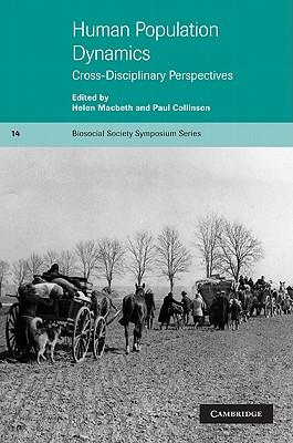 Human Population Dynamics: Cross-Disciplinary Perspectives - Macbeth, Helen