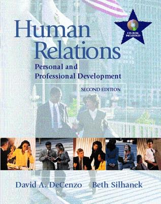 Human Relations: Personal and Professional Development - DeCenzo, David A, and Silhanek, Beth