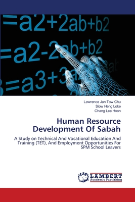 Human Resource Development of Sabah - Chu, Lawrence Jan Tow, and Heng Loke, Siow, and Lee Hoon, Chang