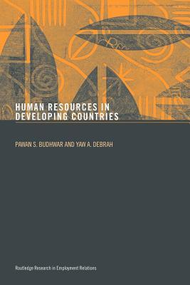 Human Resource Management in Developing Countries - Budhwar, Pawan S (Editor), and Debrah, Yaw a (Editor)