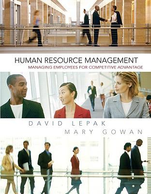 Human Resource Management - Lepak, David, Professor, and Gowan, Mary
