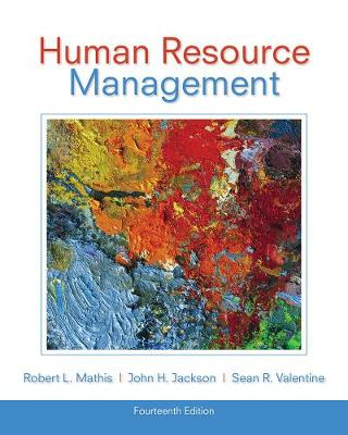 Human Resource Management - Mathis, Robert L, and Jackson, John H, and Valentine, Sean R