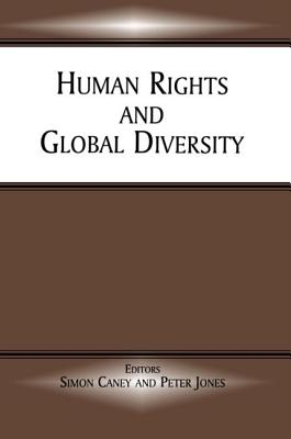 Human Rights and Global Diversity - Caney, Simon (Editor), and Jones, Peter (Editor)