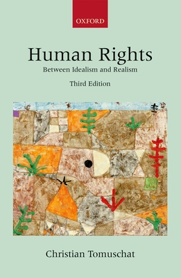 Human Rights: Between Idealism and Realism - Tomuschat, Christian