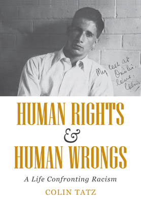Human Rights & Human Wrongs: A Life Confronting Racism - Tatz, Colin