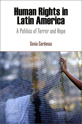 Human Rights in Latin America: A Politics of Terror and Hope - Cardenas, Sonia