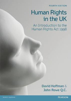 Human Rights in the UK: An Introduction to the Human Rights Act 1998 - Hoffman, David, and Rowe, John