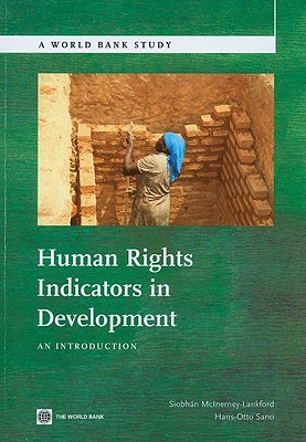Human Rights Indicators in Development: An Introduction - McInerney-Lankford, Siobhan, and Sano, Hans-Otto