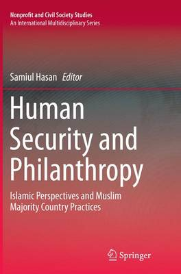 Human Security and Philanthropy: Islamic Perspectives and Muslim Majority Country Practices - Hasan, Samiul (Editor)