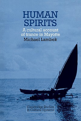 Human Spirits: A Cultural Account of Trance in Mayotte - Lambek, Michael