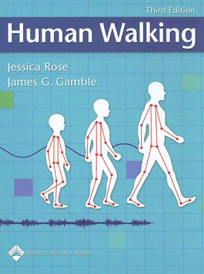 Human Walking - Rose, Jessica (Editor), and Gamble, James G (Editor)