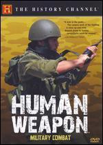 Human Weapon: Hand to Hand Military Combat