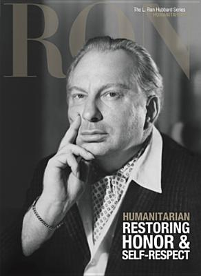 Humanitarian: Restoring Honor & Self-Respect - Based on the Works of L Ron Hubbard