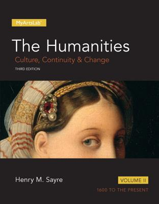 Humanities: The Culture, Continuity and Change, Volume II - Sayre, Henry M.