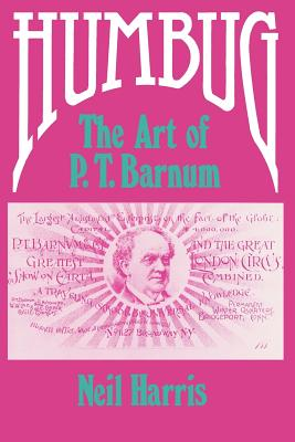 Humbug: The Art of P. T. Barnum - Harris, Neil