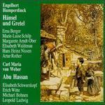 Humperdinck: Hänsel und Gretel; Weber: Abu Hassan