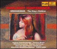 Humperdinck: Königskinder (The King's Children) - Andreas Kohn (bass); Andreas Schulist (tenor); Dagmar Schellenberger (soprano); Dankwart Siegele (bass);...