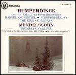 Humperdinck: Orchestral Suites from the Operas