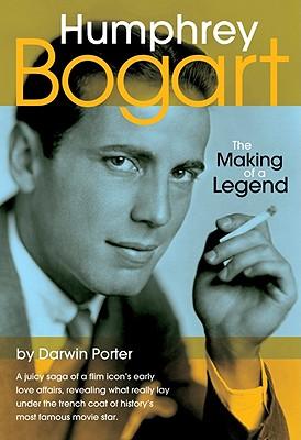 Humphrey Bogart: The Making of a Legend - Porter, Darwin