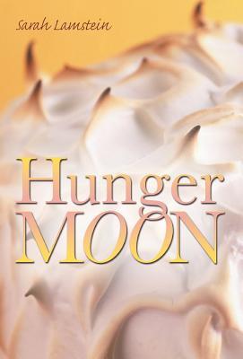 Hunger Moon - Lamstein, Sarah