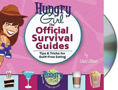Hungry Girl: The Official Survival Guides: Tips & Tricks for Guilt-Free Eating - Lillien, Lisa (Read by)