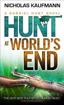 Hunt at World's End: A Gabriel Hunt Novel - Kaufmann, Nicholas