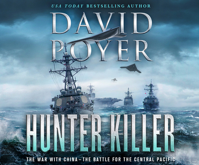 Hunter Killer: The War with China: The Battle for the Central Pacific - Poyer, David, and Galone, Gary (Narrator)