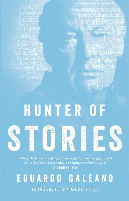 Hunter of Stories - Galeano, Eduardo