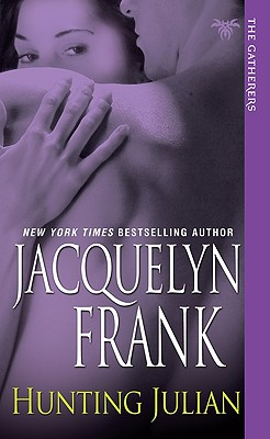 Hunting Julian: The Gatherers - Frank, Jacquelyn
