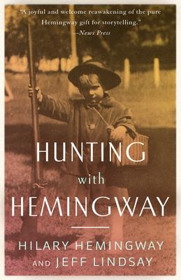 Hunting with Hemingway - Hemingway, Hilary, and Lindsay, Jeff
