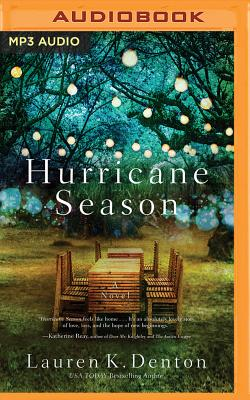 Hurricane Season: A Southern Novel of Two Sisters and the Storms They Must Weather - Denton, Lauren K, and O'Day, Devon (Read by)