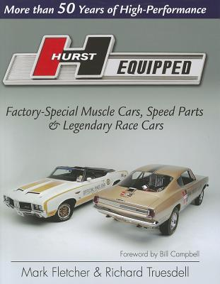 Hurst Equipped: More Than 50 Years of High Performance - Fletcher, Mark, and Truesdell, Rich