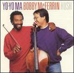 Hush - Yo-Yo Ma / Bobby McFerrin