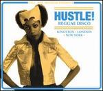 HUSTLE! Reggae Disco: Kingston, London, New York
