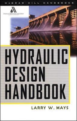 Hydraulic Design Handbook - Mays, Larry W, Professor