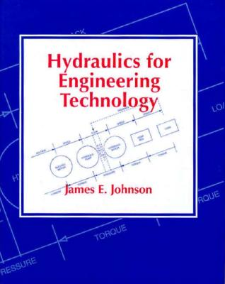 Hydraulics for Engineering Technology - Johnson, James E
