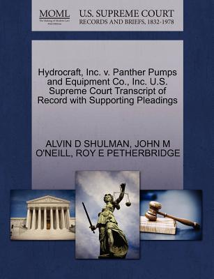 Hydrocraft, Inc. V. Panther Pumps and Equipment Co., Inc. U.S. Supreme Court Transcript of Record with Supporting Pleadings - Shulman, Alvin D, and O'Neill, John M, and Petherbridge, Roy E