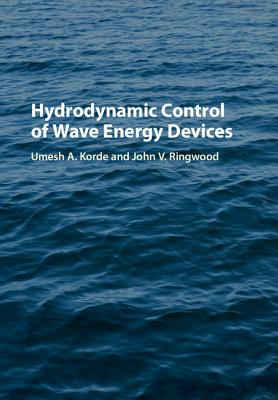 Hydrodynamic Control of Wave Energy Devices - Korde, Umesh A., and Ringwood, John