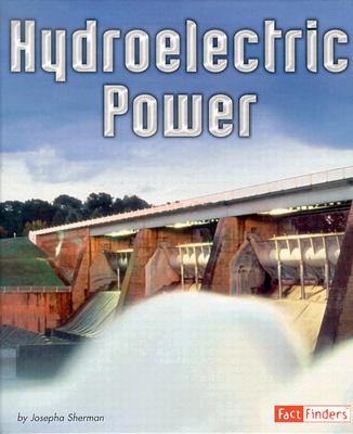 Hydroelectric Power - Sherman, Josepha, and Brick, Steve (Consultant editor)